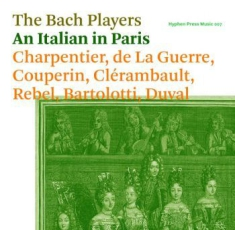 Bach Players - An Italian In Paris