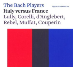 Bach Players,The - Italy Versus France