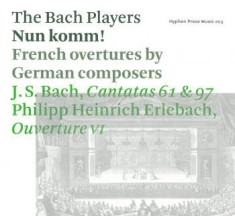 Bach Players,The - Nun Komm! Kantater 61 & 97/Overtyr