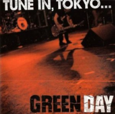 Green Day - Tune In Tokyo