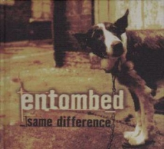Entombed - Same Difference (2 Cd)