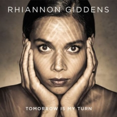 Giddens Rhiannon - Tomorrow Is My Turn