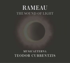 Currentzis Teodor - Rameau - The Sound Of Light