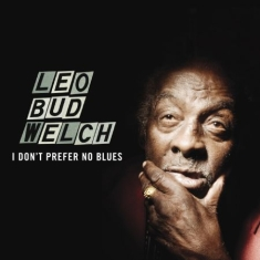 Welch Leo Bud - I Don't Prefer No Blues