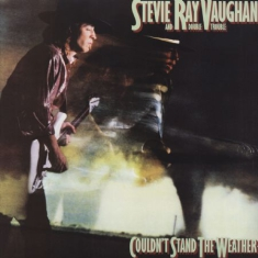Vaughan Stevie Ray - Couldn't Stand The Weather