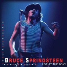 Springsteen Bruce - Live At The Roxy
