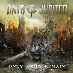 Days Of Jupiter - Only Ashes Remains