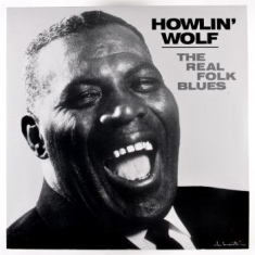 Howlin  Wolf - The Real Folk Blues