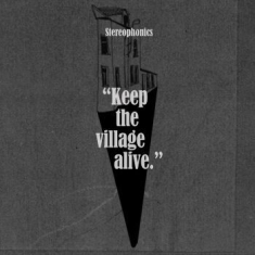 Stereophonics - Keep The Village Alive (Limited Edi