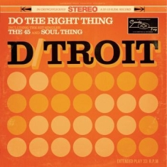 D/Troit - Do The Right Thing