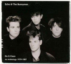 Echo & The Bunnymen - Do It CleanAnthology 1979-87