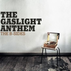 Gaslight Anthem, The - The B-Sides - Ltd