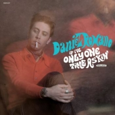 Daniel Romano - If I've Only One Time Asking'