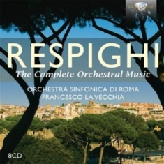 Respighi - The Complete Orchestral Music