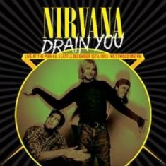 Nirvana - Drain You: Live At The Pier 48 1993