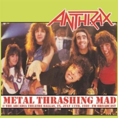 Anthrax - Metal Trashing Mad, July 11 1989