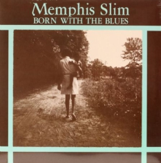 Memphis Slim - Born With The Blues