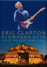 Eric Clapton - Slowhand At 70: Live At The Royal A