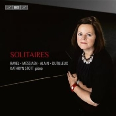 Alain / Dutilleux / Ravel - Solitaires - French Works For Solo