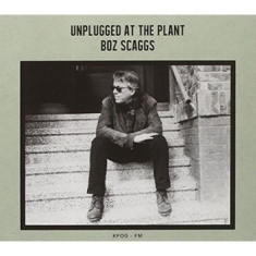 Scaggs Boz - Unplugged At The Plant
