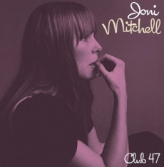 Joni Mitchell - Club 47