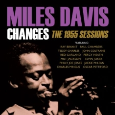 DAVIS MILES - Changes:1955 Sessions