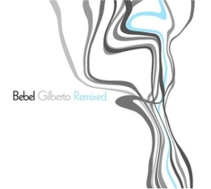 Bebel Gilberto - Remixed