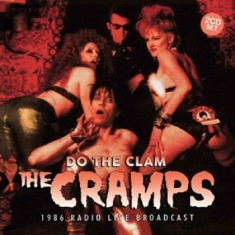 The Cramps - Do The Clam (Broadcast 1986) 2 Cd