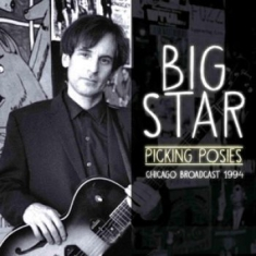 Big Star - Picking Posies (1992 Fm Broadcast L
