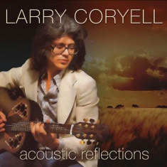 Coryell Larry - Acoustic Reflections