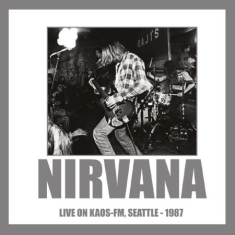 Nirvana - Live On Kaos Fm Seattle 1987