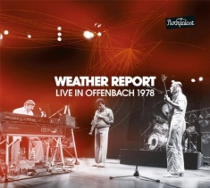Weather Report - Live In Offenbach 1978 (2Cd+Dvd)