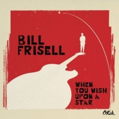 Frisell Bill - When You Wish Upon A Star