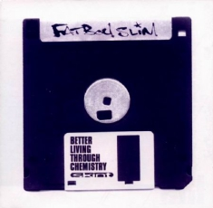 Fatboy Slim - Better Living Through Chemistr
