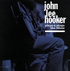 Hooker John Lee - John Lee Hooker Plays And Sings The