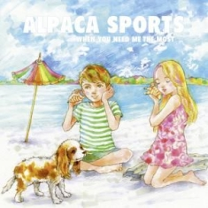 Alpaca Sports - When You Need Me The Most (Numbered Limited 10