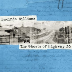 Lucinda Williams - Ghosts Of Highway 20