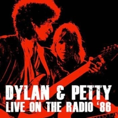 Dylan Bob & Tom Petty - Live On The Radio 1986