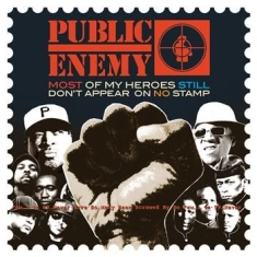 Public Enemy - Most Of My Heroes Still Don't Appea