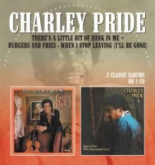 Pride Charley - There's A Little Bit Of Hank In Me