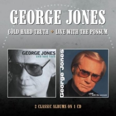 George Jones - Cold Hard Truth/Live With The Possu