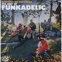 Funkadelic - Standing On The Verge:The Best Of F