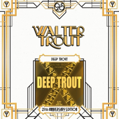 Walter Trout - Deep Trout  - 25Th Anniversary