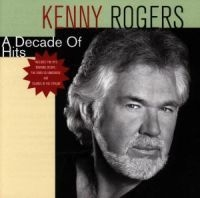 Kenny Rogers - A Decade Of Hits