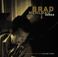 Brad Mehldau - Songs:  The Art Of The Trio, V