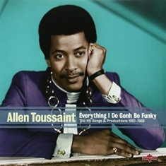 Allen Toussaint - Everything I Do Gonh Be Funky