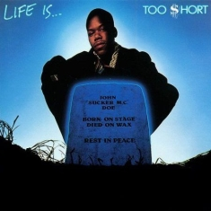 Too $hort - Life Is (180 G)