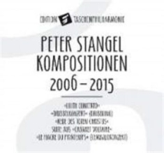 Stangel, Peter - Compositions 2006-2015