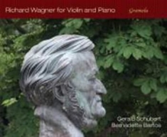 Wagner, Richard - Richard Wagner For Violin And Piano