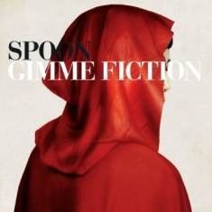 Spoon - Gimme Fiction (Deluxe Edition)